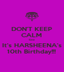 DON'T KEEP CALM Coz It's HARSHEENA's 10th Birthday!!! - Personalised Poster A4 size