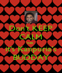 Don't KEEP CALM 'coz  it's Kanpuria's BUDDAY - Personalised Poster A4 size
