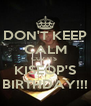 DON'T KEEP CALM CUZ ITS  KISEOP'S BIRTHDAY!!! - Personalised Poster A4 size