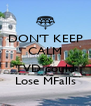 DON'T KEEP CALM Cuz' TVD could Lose MFalls - Personalised Poster A4 size