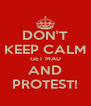 DON'T KEEP CALM GET MAD AND PROTEST! - Personalised Poster A4 size