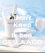 Don't Keep Calm Ik ben  GESLAAGD - Personalised Poster A4 size