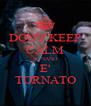 DON'T KEEP CALM IL NANO E' TORNATO - Personalised Poster A4 size