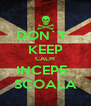 DON`T   KEEP CALM INCEPE   SCOALA - Personalised Poster A4 size