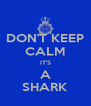 DON'T KEEP CALM IT'S A SHARK - Personalised Poster A4 size