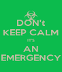 DON't KEEP CALM IT'S AN EMERGENCY - Personalised Poster A4 size