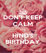 DON'T KEEP CALM IT'S HIND'S BIRTHDAY - Personalised Poster A4 size