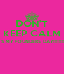 DON'T KEEP CALM IT'S MY FOUNDERS' DAY!!!!!!!!!!   - Personalised Poster A4 size