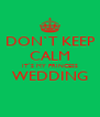 DON`T KEEP CALM IT`S MY PRINCESS WEDDING  - Personalised Poster A4 size