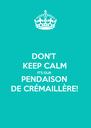 DON'T  KEEP CALM IT'S OUR PENDAISON DE CRÉMAILLÈRE! - Personalised Poster A4 size