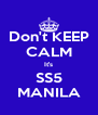 Don't KEEP CALM It's SS5 MANILA - Personalised Poster A4 size
