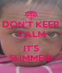 DON'T KEEP CALM ... IT'S SUMMER! - Personalised Poster A4 size