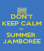 DON'T KEEP CALM It's  SUMMER  JAMBOREE - Personalised Poster A4 size
