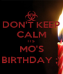 DON'T KEEP CALM ITS MO'S BIRTHDAY ;) - Personalised Poster A4 size