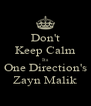 Don't Keep Calm Its One Direction's Zayn Malik - Personalised Poster A4 size