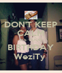 DON'T KEEP CALM ITS YOUR BIRTHDAY WeziTy  - Personalised Poster A4 size