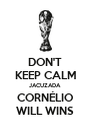 DON'T KEEP CALM JACUZADA CORNÉLIO WILL WINS - Personalised Poster A4 size