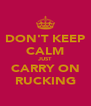 DON'T KEEP CALM JUST CARRY ON RUCKING - Personalised Poster A4 size