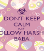 DON'T KEEP CALM JUST FOLLOW HARSHU BABA - Personalised Poster A4 size