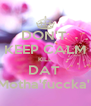 DON'T  KEEP CALM KILL DAT  Motha'fuccka'  - Personalised Poster A4 size