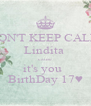 DON'T KEEP CALM Lindita  cause it's you   BirthDay 17♥ - Personalised Poster A4 size