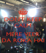DON'T KEEP CALM  MERE VEER DA ROKA HAI - Personalised Poster A4 size