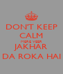 DON'T KEEP CALM MERE VEER JAKHAR DA ROKA HAI - Personalised Poster A4 size