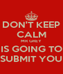 DON'T KEEP CALM MR GREY IS GOING TO SUBMIT YOU - Personalised Poster A4 size