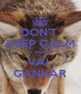 DON'T  KEEP CALM O RIVER VAI  GANHAR - Personalised Poster A4 size