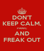 DON'T KEEP CALM, PANIC AND FREAK OUT - Personalised Poster A4 size