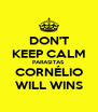 DON'T KEEP CALM PARASITAS CORNÉLIO WILL WINS - Personalised Poster A4 size