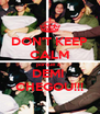 DON'T KEEP CALM porque a  DEMI  CHEGOU!!! - Personalised Poster A4 size