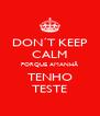 DON´T KEEP CALM PORQUE AMANHÃ TENHO TESTE - Personalised Poster A4 size
