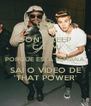 DON'T KEEP CALM PORQUE ESTA SEMANA SAI O VÍDEO DE 'THAT POWER' - Personalised Poster A4 size