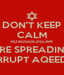 DON'T KEEP CALM ROADSIDE2ISLAM ARE SPREADING CORRUPT AQEEDAH - Personalised Poster A4 size