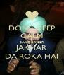 DON'T KEEP CALM SAADE VEER JAKHAR DA ROKA HAI - Personalised Poster A4 size
