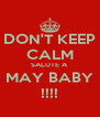 DON'T KEEP CALM SALUTE A MAY BABY !!!! - Personalised Poster A4 size