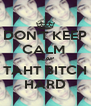DON'T KEEP CALM  SLAP TAHT BITCH HARD - Personalised Poster A4 size