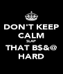 DON'T KEEP CALM SLAP THAT B$&@ HARD - Personalised Poster A4 size