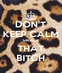 DON'T KEEP CALM SMACK THAT BITCH - Personalised Poster A4 size