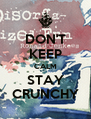 DON'T KEEP CALM STAY CRUNCHY - Personalised Poster A4 size