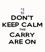 DON'T KEEP CALM THE CARRY ARE ON - Personalised Poster A4 size