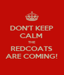 DON'T KEEP CALM  THE REDCOATS ARE COMING! - Personalised Poster A4 size