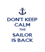 DON'T KEEP CALM THE SAILOR IS BACK - Personalised Poster A4 size