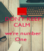 DON'T KEEP CALM   we're number One  - Personalised Poster A4 size