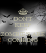 DON'T KEEP CALM ZOMBIE'S ARE COMEING - Personalised Poster A4 size