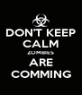 DON'T KEEP CALM ZOMBIES ARE COMMING - Personalised Poster A4 size