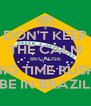 DON'T KEEP THE CALM BECAUSE BIG TIME RUSH BE IN BRAZIL - Personalised Poster A4 size