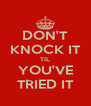 DON'T KNOCK IT TIL YOU'VE TRIED IT - Personalised Poster A4 size