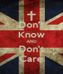 Don't Know AND Don't Care - Personalised Poster A4 size
